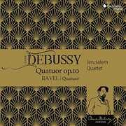 Debussy & Ravel: String Quartets , Jerusalem Quartet