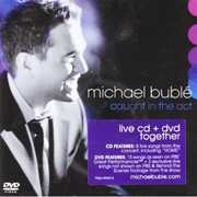 Caught in the Act , Michael Bublé