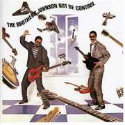 Out Of Control , The Brothers Johnson