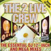 "The Essential DJ 12"" Inch and Mega Mixes [Explicit Content] , 2 Live Crew"