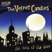 The Story Of Our Love [Import] , The Velvet Candles