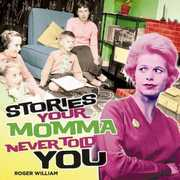 Stories Your Momma Never Told You