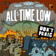 Don't Panic , All Time Low