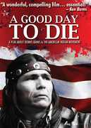 A Good Day to Die , Dennis Banks