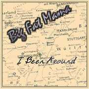 I Been Around [Import] , Big Fat Mama