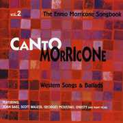 Canto Morricone Songbook, Vol. 2: Western Songs and Ballads