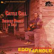 Cattle Call /  Thereby Hangs A Tale , Eddy Arnold