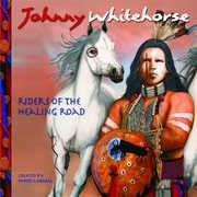 Riders of Healing Road , Johnny Whitehorse