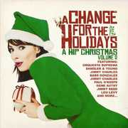 Change for the Holidays: A Hip Christmas Volume 2 , Various Artists