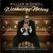 Withholding Nothing , William McDowell