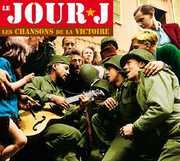 Le Jour J-Les Chansons de la Victoire /  Various [Import] , Various Artists
