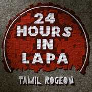 24 Hours In Lapa [Import] , Tamil Rogeon