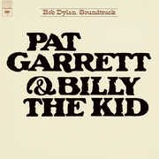 Pat Garrett & Billy The Kid , Bob Dylan