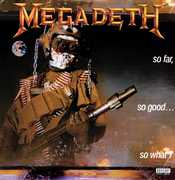 So Far So Good: So What , Megadeth