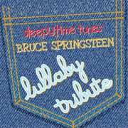 Sleepytime Tunes Bruce Springsteen Lullaby Tribute , Lullaby Players