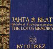 Jahta Beat: The Lotus Memoirs , DJ Drez