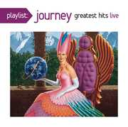 Playlist: Greatest Hits Live , Journey