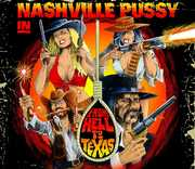 From Hell To Texas , Nashville Pussy
