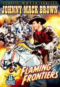 Flaming Frontiers: 1-15 , Johnny Mack Brown