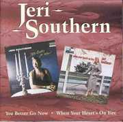 You Better Go Now /  When Your Heart's on Fire [Import] , Jeri Southern