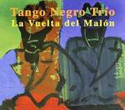 Vuelta Del Malon [Import] , Tango Negro Trio