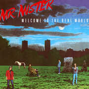 Welcome to the Real World , Mr. Mister