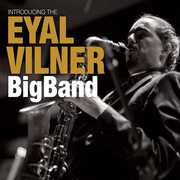 Introducing the Eyal Vilner Big Band