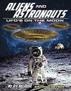 Aliens and Astronauts: Ufos On The Moon