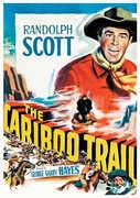 The Cariboo Trail , Randolph Scott
