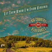 Let Them Know I'm From Virginia , Big Country Bluegrass
