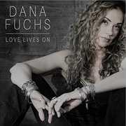 Love Lives On , Dana Fuchs