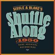 Sissle & Blake's Shuffle Along of 1950 /  O.S.T. , Eubie Blake