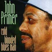 Cold Blooded Blues Man , John Primer