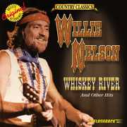 Whiskey River and Other Hits , Willie Nelson