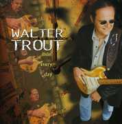 Livin Every Day , Walter Trout