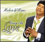 Crazy Like Love , Melvin Williams