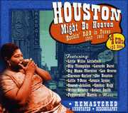 Houston Might Be Heaven: Rockin R&B In Texas 1947-1951 , Various Artists