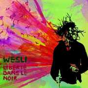 Liberte Dans Le Noir [Import] , Wesli