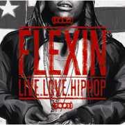 Flexin'-Live Love Hip Hop /  Various [Import] , Various Artists