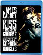 Kiss Tomorrow Goodbye , James Cagney