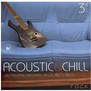 Acoustic & Chill III /  Various [Import] , Various Artists