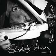 Born to Play Guitar , Buddy Guy