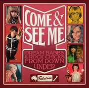 Come & See Me: Dream Babes & Rock Chicks from Down [Import]