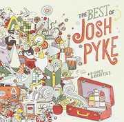 Best Of Josh Pyke /  B-Sides & Rarities [Import] , Josh Pyke