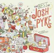 Best Of Josh Pyke /  B-Sides & Rarities [Import] , Josh Pyke