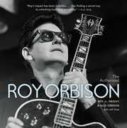 The Authorized Roy Orbison: The Authorized Biography