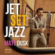 JetSetJazz , Matt Dusk
