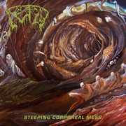 Steeping Corporeal Mess , Fetid