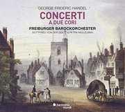 Handel: Concerti A Due Cori , Freiburger Barockorchester