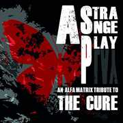 Alfa Matrix Tribute to the Cure /  Various